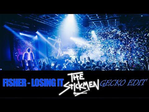 Fisher - Losing It (The Stickmen Gecko edit)