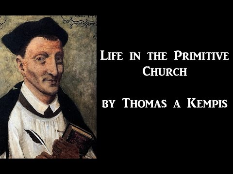 Life in the Primitive Church, by Thomas a Kempis