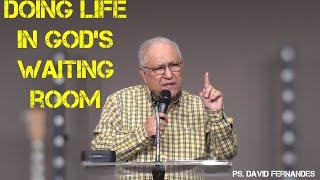 Doing Life In God's Waiting Room   Pastor David Fernandes (12-09-2021)