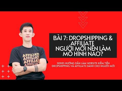 Bài 7: Dropshipping và Affiliate: Là gì, khác nhau như nào, người mới nên làm gì?