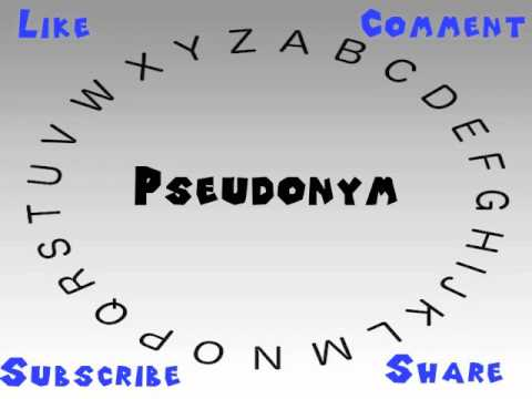 How to Say or Pronounce Pseudonym