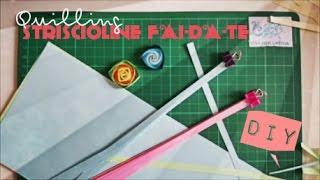 [#QUILLING] STRISCIOLINE FAI-DA-TE ♥ paper quilling tutorial italiano - SUB ITA
