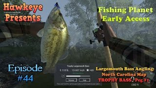 Fishing Planet - Ep. #44: Largemouth Bass Angling: North Carolina Map - TROPHY BASS - Peg #1!