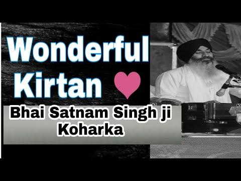 💕 Wonderful Kirtan  By Bhai Satnam Singh ji Koharka  Hazoori Ragi