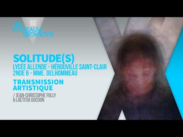 SOLITUDE(S) ► Lycée Allende - Hérouville Saint-Clair / 2nde6 - Mme. Delhommeau