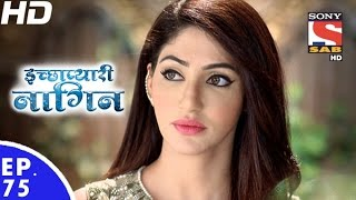 Download Video Icchapyaari Naagin - इच्छाप्यारी नागिन - Episode 75 - 9th January, 2017 MP3 3GP MP4