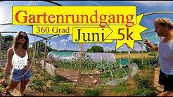 Gartenrundgang Juni in 360 Grad in 5k