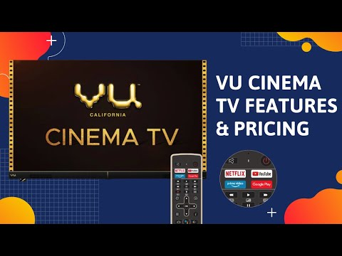 VU Cinema TV Features and Pricing | Cinema Experience at Your Home