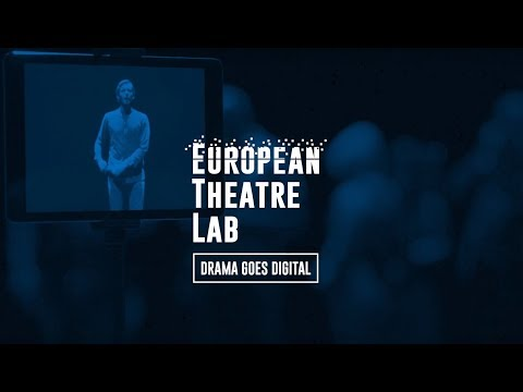European Theatre Lab: Digital Theatre, a Documentary