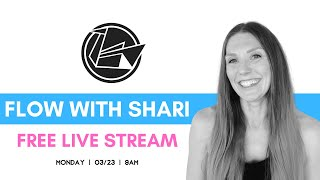 Flow with Shari | 3/23 - 9AM