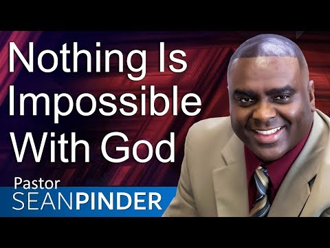NOTHING IS IMPOSSIBLE WITH GOD - BIBLE PREACHING | PASTOR SEAN PINDER