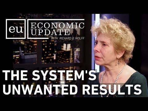 Economic Update: The System's Unwanted Results [CLIP]