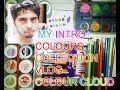 my first vlog on colour cloud channel , colours collections , drawings and some chit chat about me