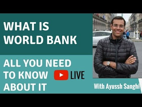 World Bank - Everything You Need to Know - General Awareness - Ayussh Sanghi