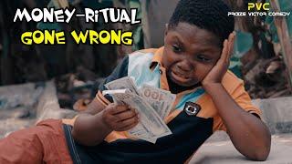 MONEY RITUAL GONE WRONG (PRAIZE VICTOR COMEDY TV)