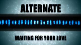 Alternate - Waiting For Your Love (Free Download)