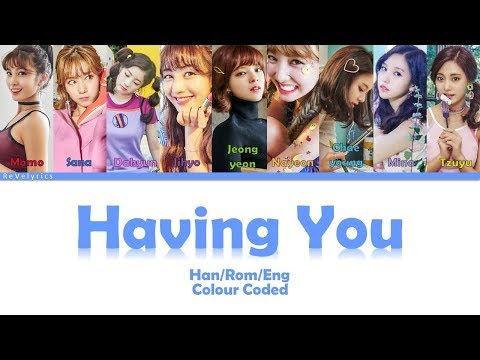 TWICE (트와이스) HAVING YOU/ YOU IN MY HEART (널 내게 담아) LYRICS (Han/Rom) COLOUR CODED