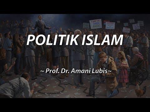 Politik Islam -  Prof. Dr. Amani Lubis
