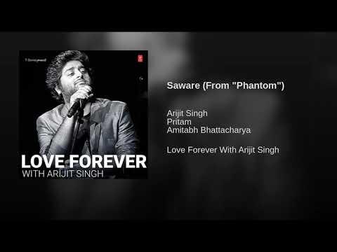 Arijit Singh | Saware | Love Forever | 2018 | Hindi Song | Bollywood Song | New Album | India