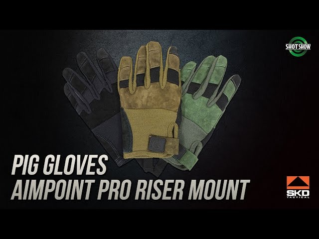 SKD Tactical Pig Gloves and Aimpoint PRO Riser - SHOT Show 2019