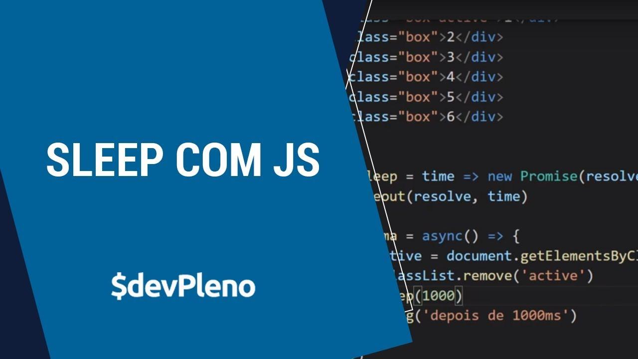 Sleep com Javascript (assíncrono)