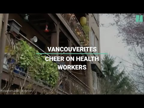 Vancouverites Take To Their Balconies To Applaud Health-Care Workers