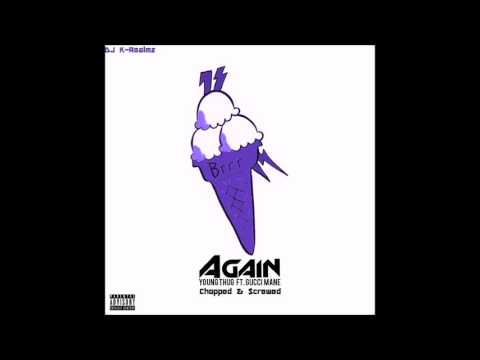 Young Thug + Gucci Mane ~ Again (Chopped and Screwed) by DJ K-Realmz