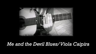 Robert Johnson - Me and the Devil Blues /Viola Caipira