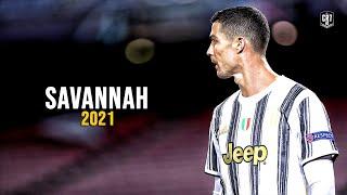 Cristiano Ronaldo ► Diviners  Savannah | Skills & Goals 2020/21 | HD