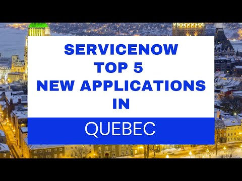TOP 5 Applications in Quebec Version of ServiceNow | Features of ServiceNow Quebec