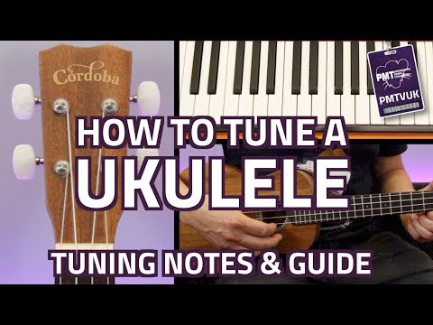 How To Tune A Ukulele - Complete Beginner's Guide Including Tuning Notes, Tips & Alternate Tunings