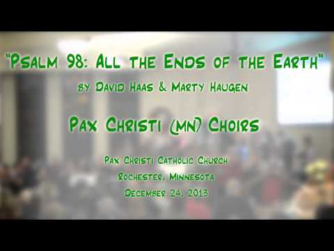Psalm 98: All the Ends of the Earth HaasHaugen  Pax Christi MN ChoirsOrchestra