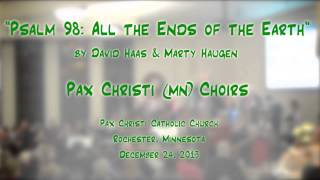 """Psalm 98: All the Ends of the Earth"" (Haas/Haugen) - Pax Christi (MN) Choirs/Orchestra"