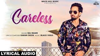 Careless (Lyrical Audio) Raj Maan | New Punjabi Songs 2019 | White Hill Music