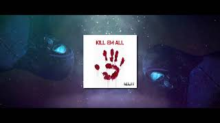 Izlit - Kill Em All (Original Mix)