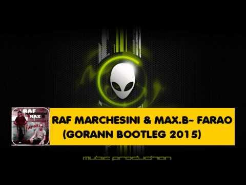 Raf Marchesini & Max B -  Farao (Gorann Bootleg 2015)