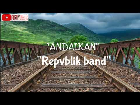 Download Andaikan - Repvblik   Mp4 baru