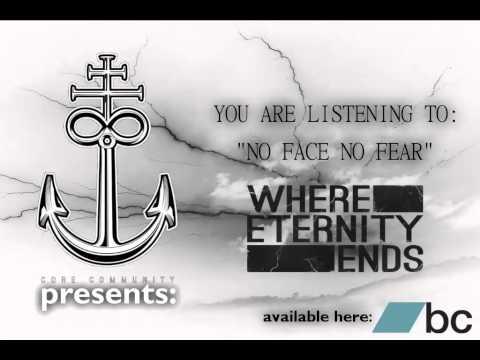 Where Eternity Ends - No Face, No Fear