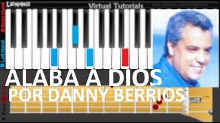 """Como Tocar """"Alaba A Dios"""" por Danny Berrios en Piano, Guitarra y Bajo [Tutoriales en Español]"""