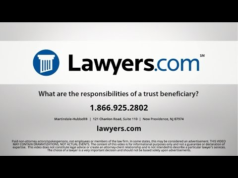 Lawyers.com Answers: What Are The Responsibilities Of A Trust Beneficiary?