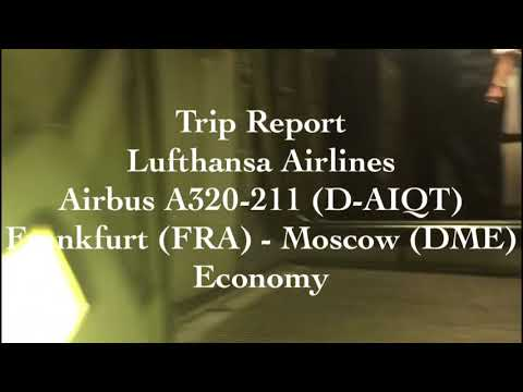 Trip Report / [ECONOMY] Lufthansa / Airbus a320 / London (LHR)- Frankfurt (FRA) - Moscow (DME)