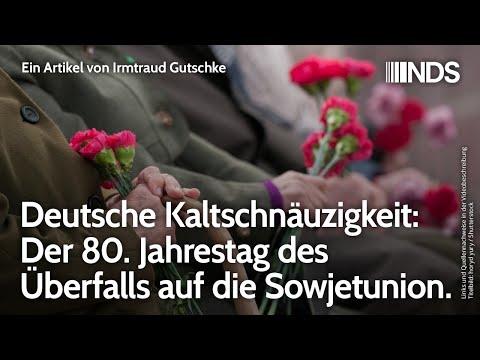 Deutsche Kaltschnäuzigkeit: Der 80. Jahrestag des Überfalls auf die Sowjetunion   Irmtraud Gutschke