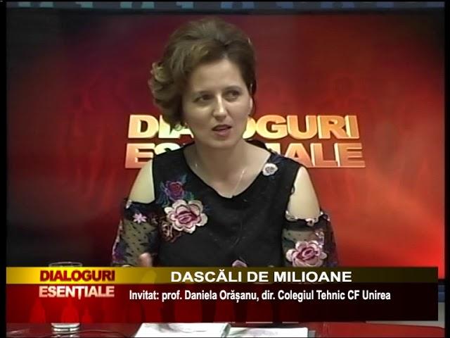 DIALOGURI ESENȚIALE: 8 IUIE -  DASCĂLI DE MILIOANE - Invitat: prof. Daniela Orășanu