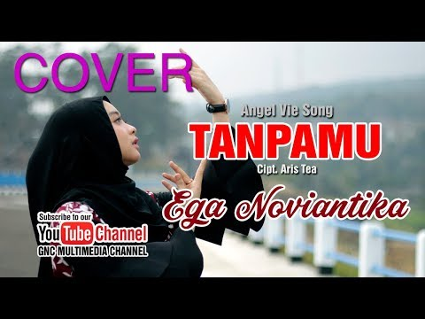 TANPAMU (COVER) HD - EGA NOVIANTIKA || SONG ANGEL VIE #cover