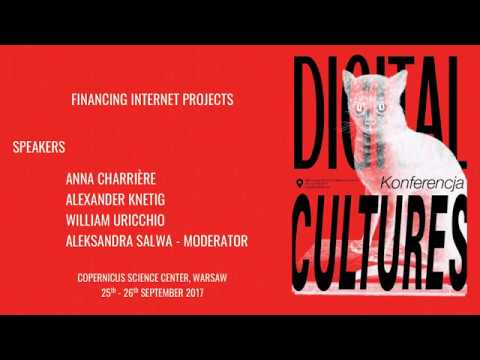 Digital Cultures Conference 2017: Financing Internet Projects