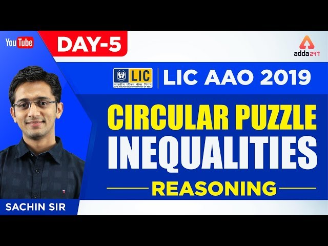 LIC AAO 2019 | Circular Puzzle, Inequalities | Day 5 | Reasoning | 2 P.M | Sachin Sir | 2 P.M