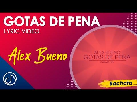 Gotas De Pena (Karaoke) - Alex Bueno (Lyric Video)