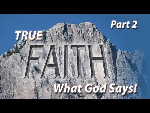 True Faith—What God Says! (Part 2)