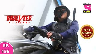 Baalveer Returns | Full Episode | Episode 156 | 28th February, 2021
