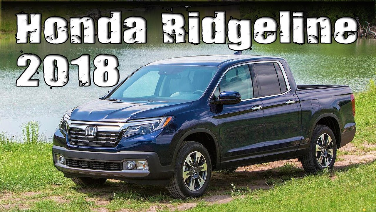 New 2018 Honda Ridgeline Facelift Exterior Interior And Review